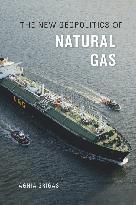 geopolitics of natural gas agnia grigas